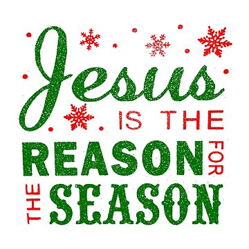 Jesus is the Reason for the Season by joehx