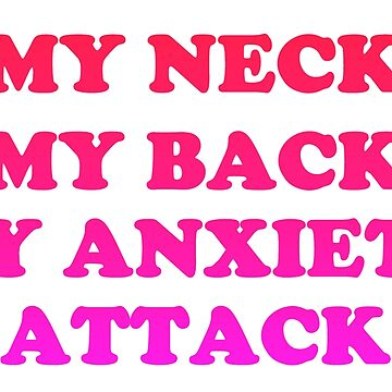 MY NECK, MY BANK, MY ANXIETY ATTACK by sianbrierley