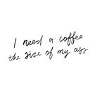 I Need A Coffee by meandthemoon