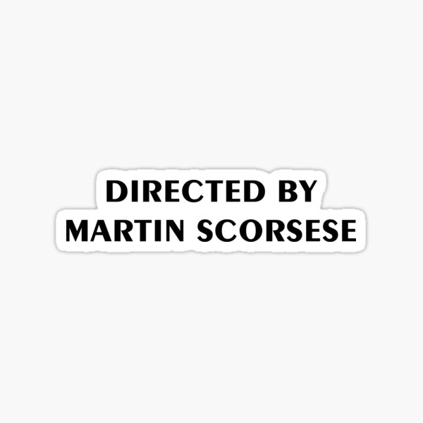 Directed by Martin Scorsese Sticker