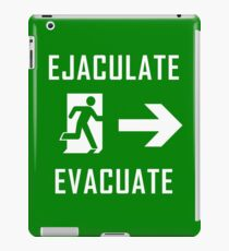 Ejaculate and Evacuate iPad Case/Skin
