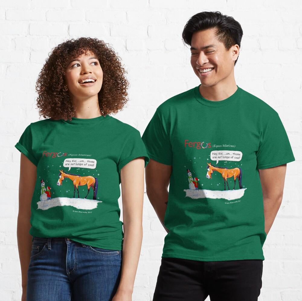 Fergus the Horse: Lumps of Coal Classic T-Shirt