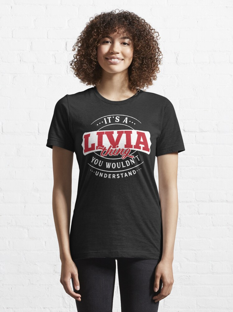 Alternate view of Livia Thing You Wouldn't Understand Essential T-Shirt