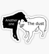 Another One Bites the Dust Sticker