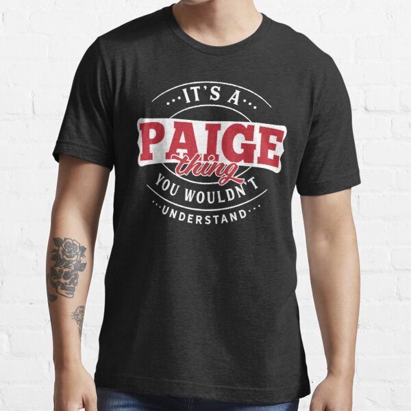 Paige Thing You Wouldn't Understand Essential T-Shirt