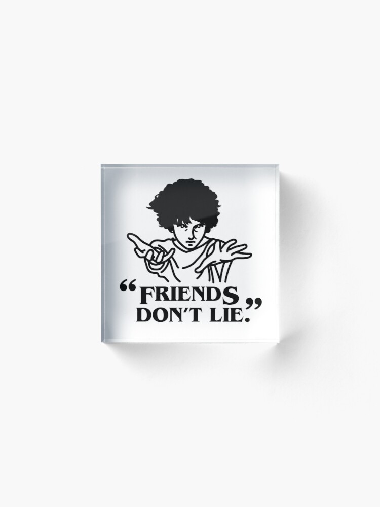 Alternate view of TV series inspired collection - Stranger things - FRIENDS DON'T LIE Acrylic Block