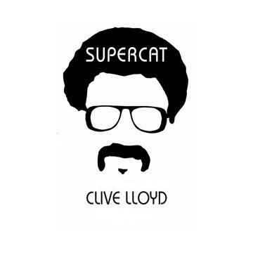 Clive Lloyd SuperCat by Trousers316
