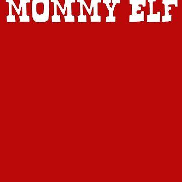 Mommy Elf Shirt by 3familyllc