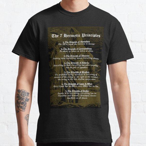 The 7 Hermetic Principles - Greek and Egyptian Philosophy (Hermes Trismegistus) Classic T-Shirt