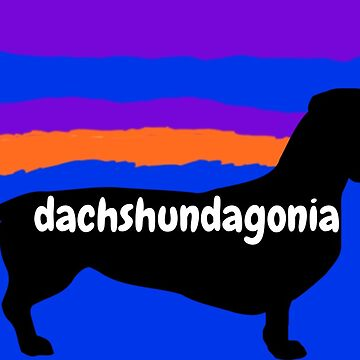 dachshuagonia by taterpod15