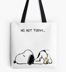 No, not today. Tote Bag