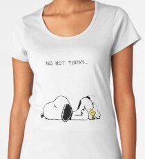 No, not today. Women's Premium T-Shirt