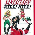 Faster Santa Claus ...kill kill by PlanetTura
