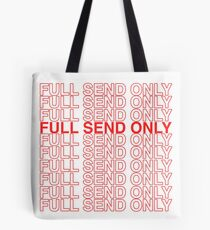 full send only Tote Bag