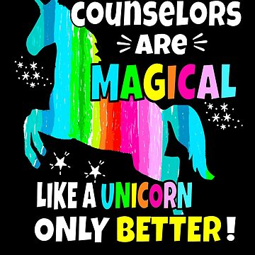 Counselors Are Magical Like a Unicorn Only Better Counselor Gifts by hustlagirl