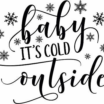 Baby it's cold outside  by EarthlyIndigo