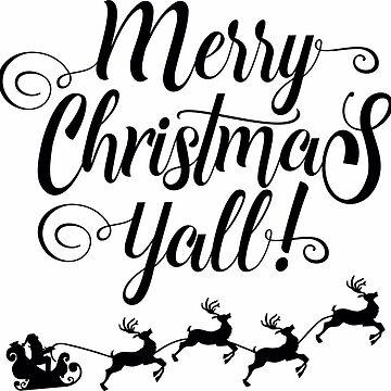 Merry Christmas Y'all  by EarthlyIndigo