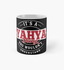 It's a YAHYA Thing You Wouldn't Understand T-Shirt & Merchandise Classic Mug