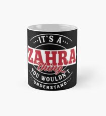 It's a ZAHRA Thing You Wouldn't Understand T-Shirt & Merchandise Classic Mug