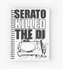 Serato Killed the DJ Spiral Notebook
