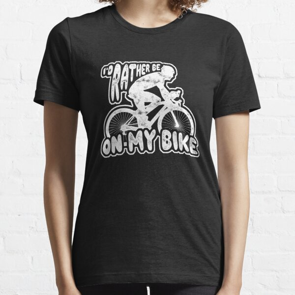 I would rather be on my bike Essential T-Shirt