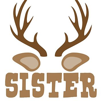 Sister Reindeer T shirt by 3familyllc