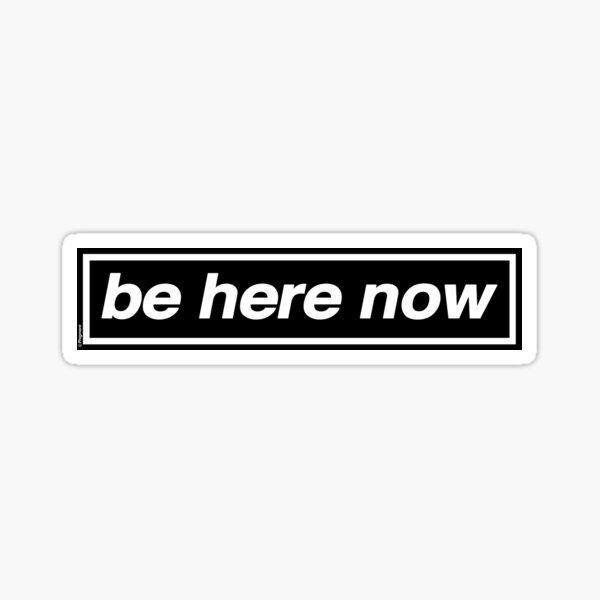 Be Here Now - OASIS Band Tribute - MADE IN THE 90s Sticker