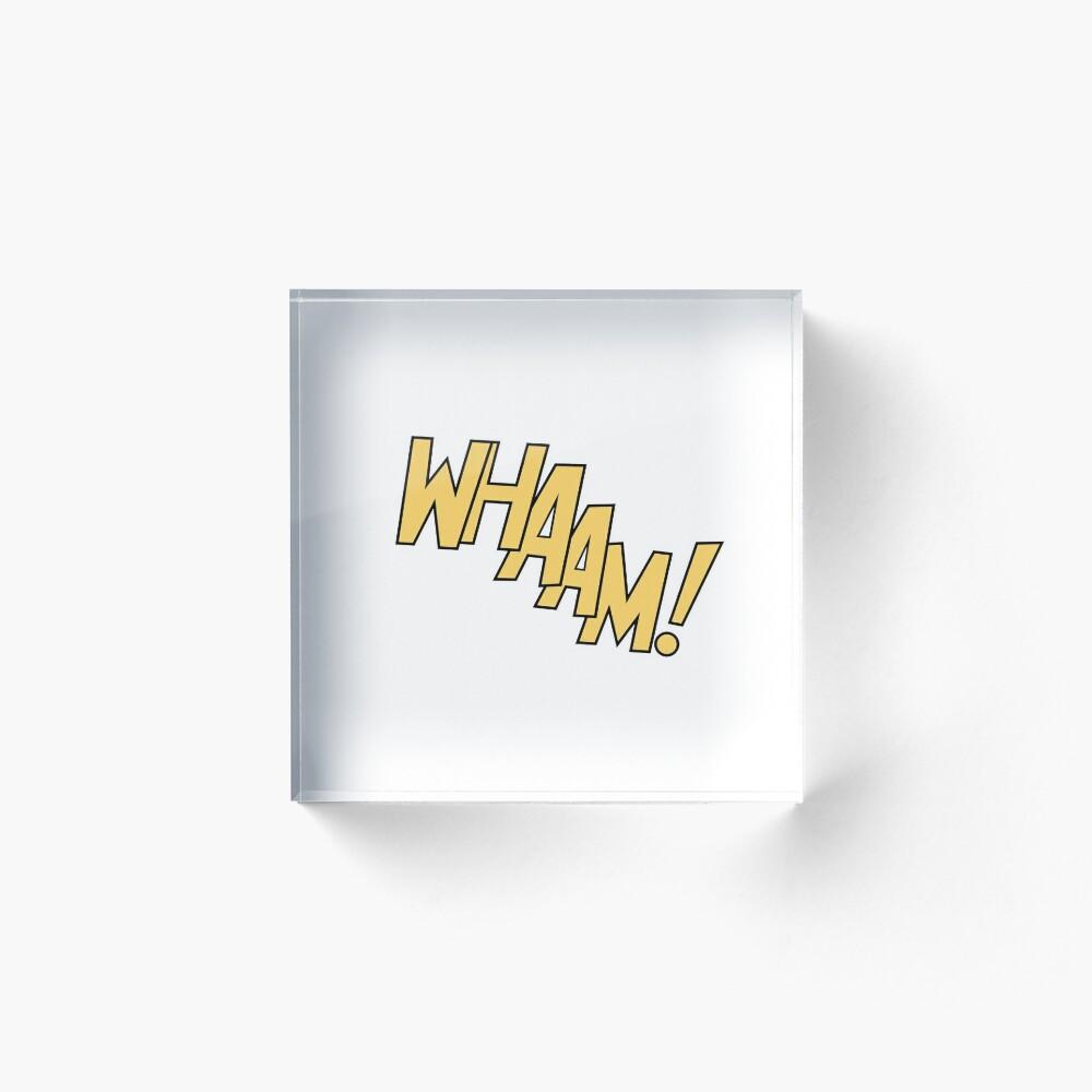 WHAAM! WHAMM! Acrylic Block