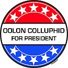 OOLON COLLUPHID FOR PRESIDENT by phigment-art