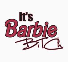 its barbie bitch!