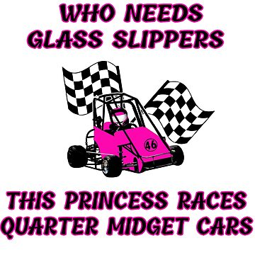 Little Princess Races Quarter Midget Cars No Glass Slippers by GabiBlaze