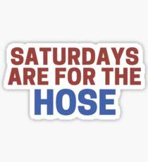 Saturdays Are For The Hose Sticker