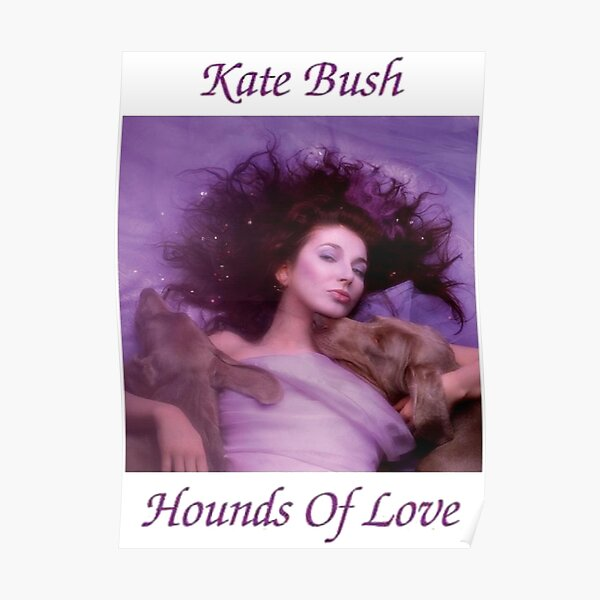 Kate Bush - Hounds of love Poster