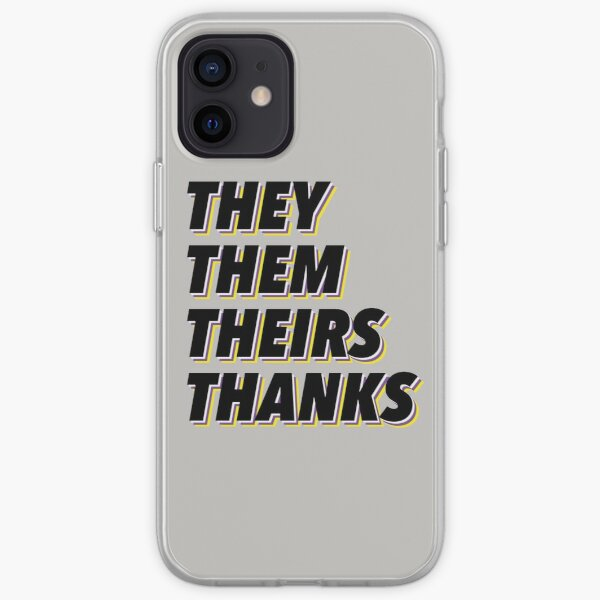 They Them Theirs Thanks iPhone Soft Case