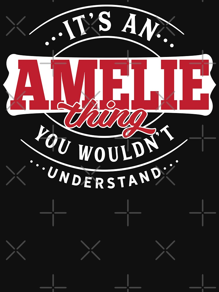 Amelie Thing You Wouldn't Understand by wantneedlove