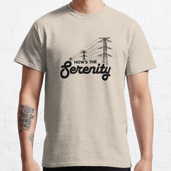 How's the Serenity Classic T-Shirt