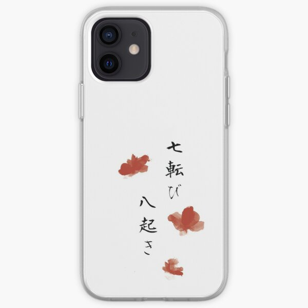Fall seven times get up eight Japanese proverb for hope, inspiration, and motivation! iPhone Soft Case
