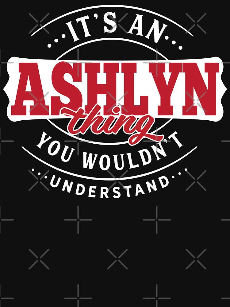 Ashlyn Thing You Wouldn't Understand by wantneedlove