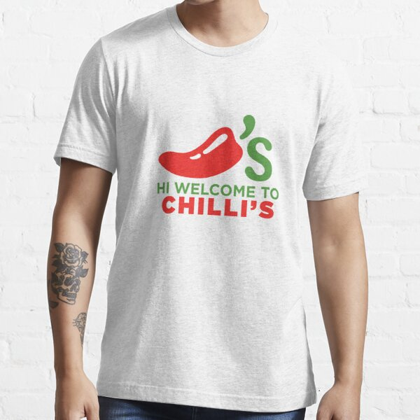 Hi Welcome to Chili's Essential T-Shirt