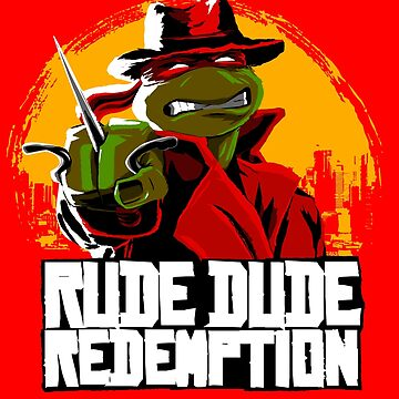 Rude Dude Redemption by CoDdesigns