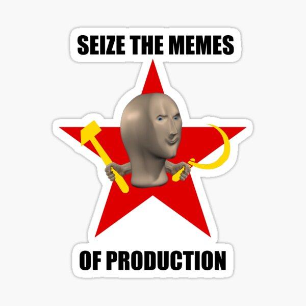 Seize The Memes Sticker