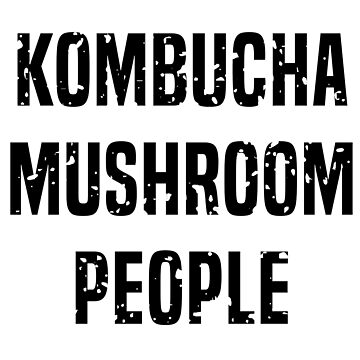 Kombucha Mushroom People (Dark) by ndaqb