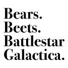 Bears. Beets. Battlestar Galactica. - Black by hellafandom