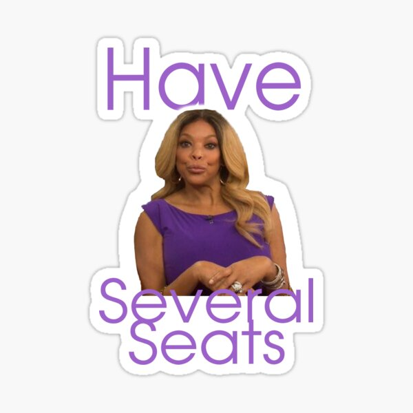 Wendy Williams Have Several Seats Sticker