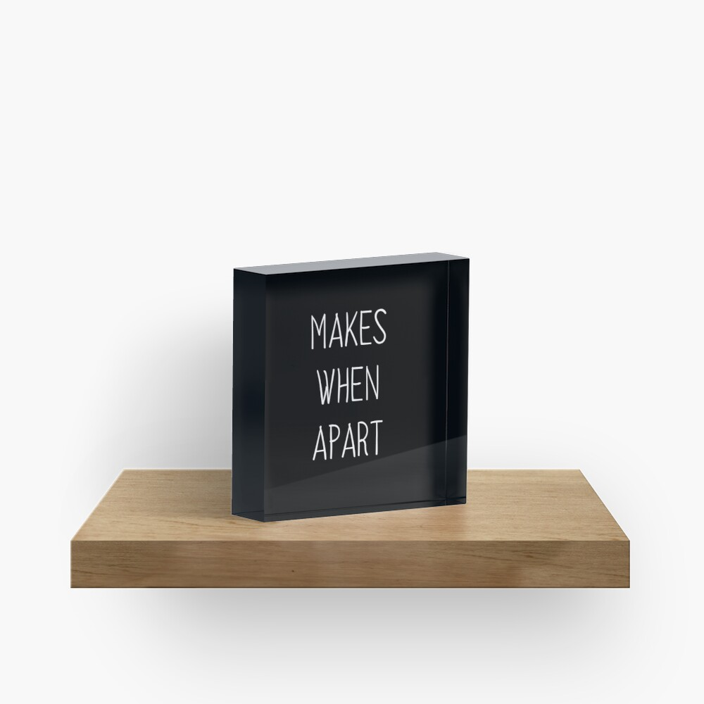 Nothing makes sense when we're apart partner Acrylic Block