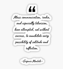 Eugenio Montale famous quote about communication Sticker