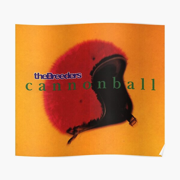 The Breeders Cannonball T shirt Poster