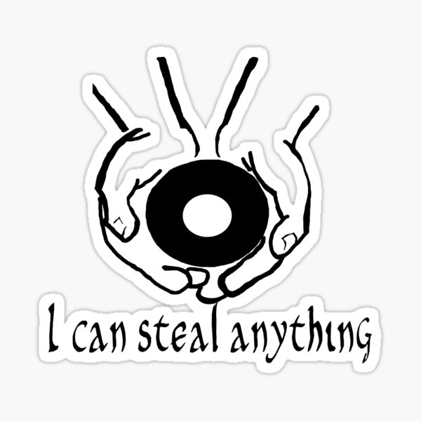 The Queen's Thief can steal anything Sticker