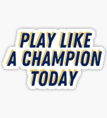 Play Like A Champion Today Sticker