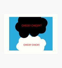Chicky Chicky Art Print